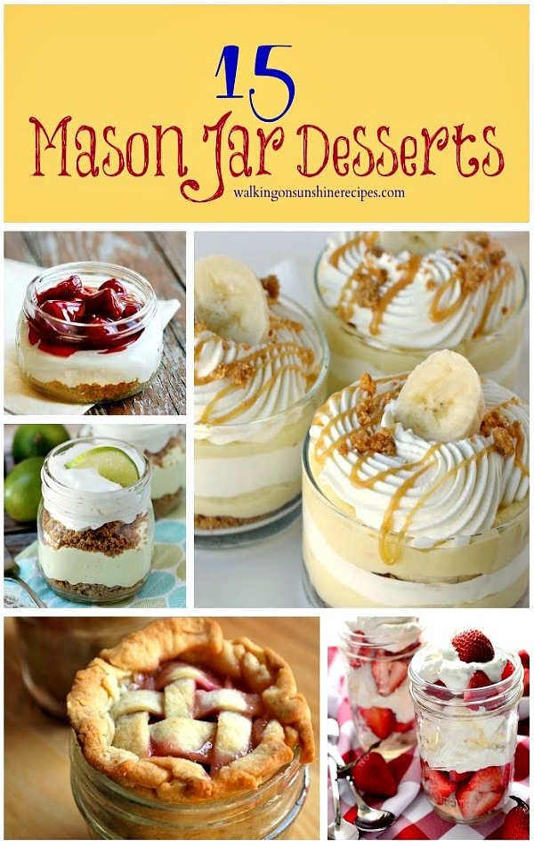 15 Mason Jar Desserts from Walking on Sunshine.