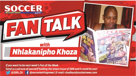 Fan talk with our fan of the week Nhlakanipho Khoza