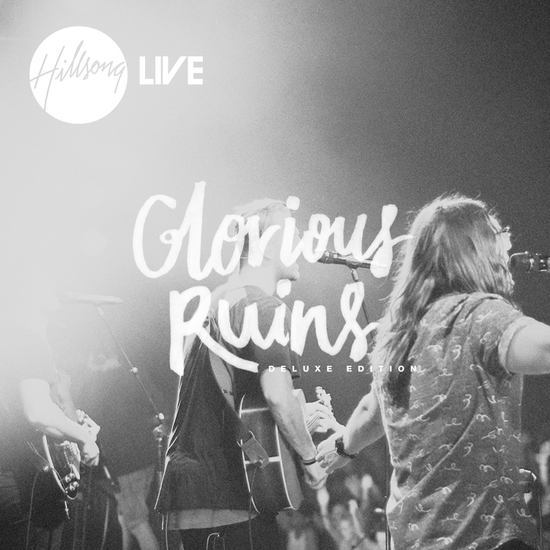 Hillsong-Live--Glorious-Ruins-2013-biography-and-history