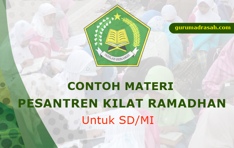 Contoh Materi Pesantren Kilat Ramadhan Guru Madrasah