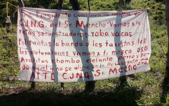 """El CJNG del """"Sr. Mencho"""" deja narcomanta comenzó la limpia se lo llevara su p...ta madre a todo aquel que no se alinie"""