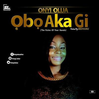 MUSIC: Onyi Olua - Obo Aka Gi ||@onyiolua