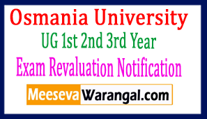 Osmania University UG 1st 2nd 3rd Year March 2017 Exam  Revaluation Notification