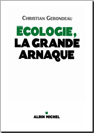 Livre : Écologie, la Grande Arnaque - Christian Gerondeau PDF
