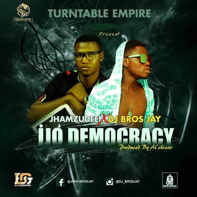 DOWNLOAD MP3: JhamZudeen Ft DJ Bros Jay - Democracy (Prod. By Aleqs Chizar)