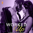 Lovin' los libros: Review: Worked Up by Tessa Bailey