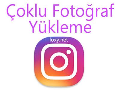 instagram çoklu fotoğraf paylaşma