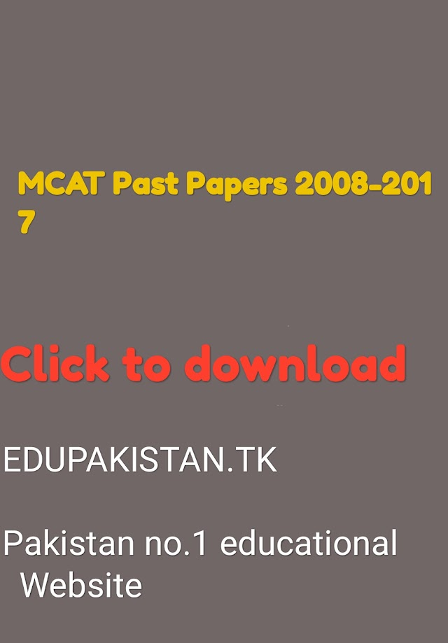 MCAT Past Papers 2008-2017