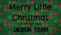 Merry Little Christmas Challenge Blog DT