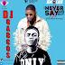 Mixtape: DJ Gabcos - The Never say Never Guy. (Full Album Mixtape) @DjGabcos