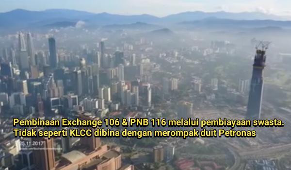 [Video] Kemajuan Pembinaan Exchange 106: Melalui Pembiayaan Swasta Bukan Rompak Harta Petronas
