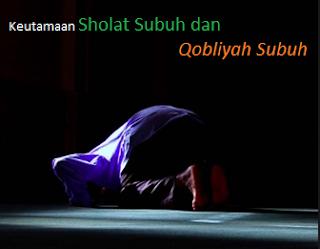 Keajaiban Sholat  Sunnah Qobliyah Subuh dan Sunnah Fajar