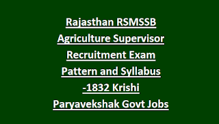 Rajasthan RSMSSB Agriculture Supervisor Recruitment Exam Pattern and Syllabus -1832 Krishi Paryavekshak Govt Jobs