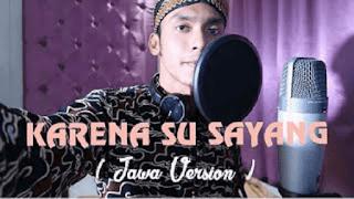 Lirik Lagu Karna Su Sayang (Versi Jawa) - Alif Rizky