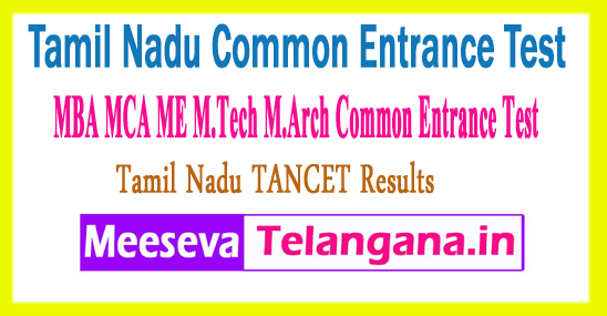 Tamil Nadu MBA MCA ME M.Tech M.Arch Common Entrance Test TANCET Results 2018