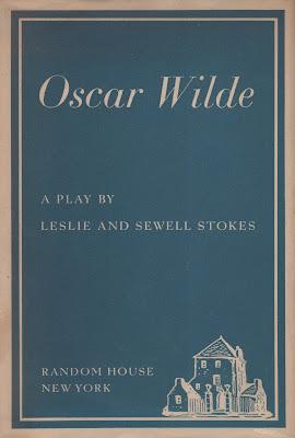 Oscar Wilde : a Play by Leslie & Sewell Stokes New York : Random House, 1938