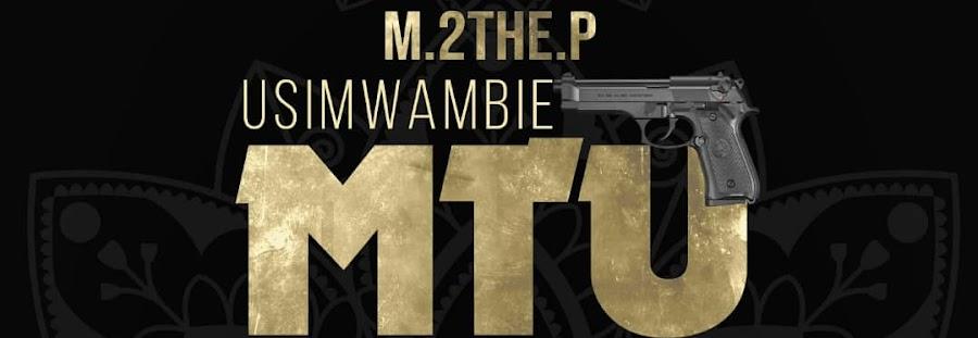 Download M2 the p ft Chadala - Usimwambie mtu