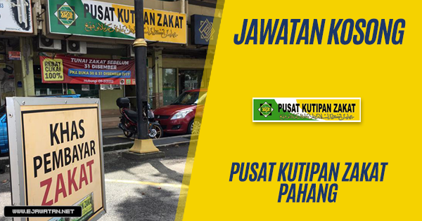 jawatan kosong Pusat Kutipan Zakat Pahang 2019