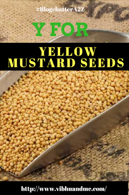 Y For Yellow Mustard Seeds - Vibhu & Me