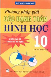Phương Pháp Giải Các Dạng Toán Hình Học 10 - Nguyễn Văn Nho