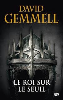 Le Roi sur le seuil de David Gemmell roman romancier auteur écrivain livre oeuvre éditeur édition fantasy aventure médiéval héros héroines