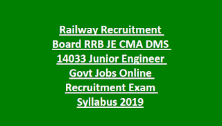 Railway Recruitment Board RRB JE CMA DMS 14033 Junior Engineer Govt Jobs Online Recruitment Exam Syllabus 2019