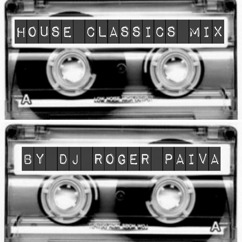 DJ Roger Paiva - HOUSE CLASSICS MIX