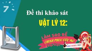 de-thi-mon-vat-ly-12-khao-sat-chat-luong