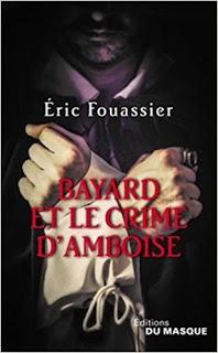 Bayard Et Le Crime d'Amboise de Éric Fouassier PDF