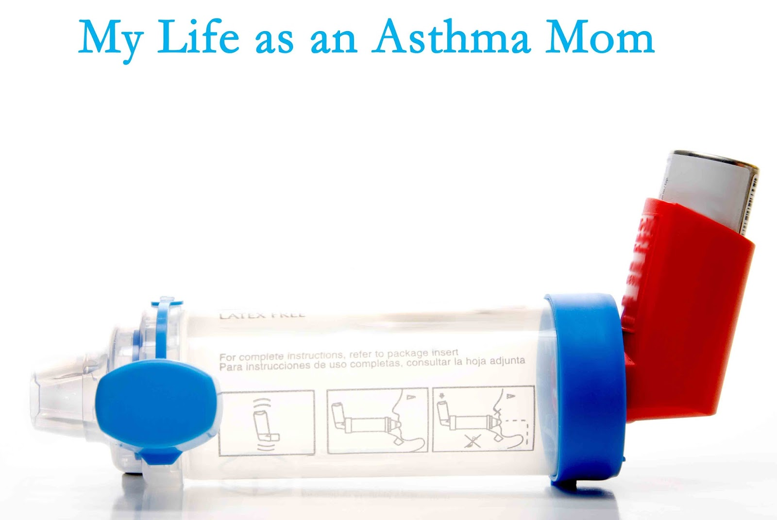 My Life As An Asthma Mom Most Common Inhalers Mistakes