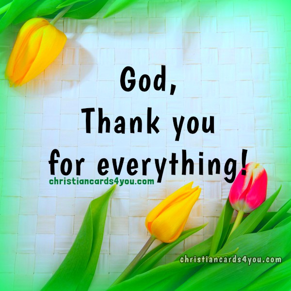 Thanksgiving Prayer God Thank You For Everything Christian Cards