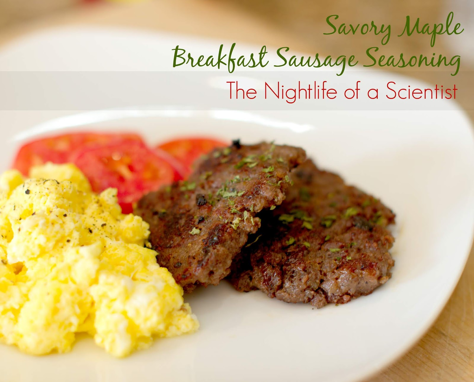 The Night Life Of A Scientist Savory Maple Breakfast