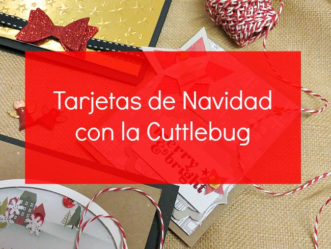 A qu huele el Scrap Tarjetas de Navidad con la Cuttlebug