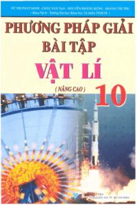 Phương Pháp Giải Bài Tập Vật Lý 10 Nâng Cao - Vũ Thị Phát Minh