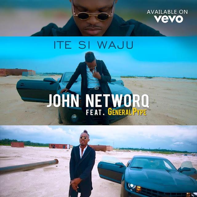 John-NetworQ-Ite-Si-Waju-ft.-General-Pype