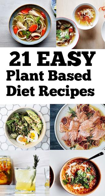 21 Plant Based Diet Recipes #plantbaseddiet #dietrecipes #ketodiet #whole30