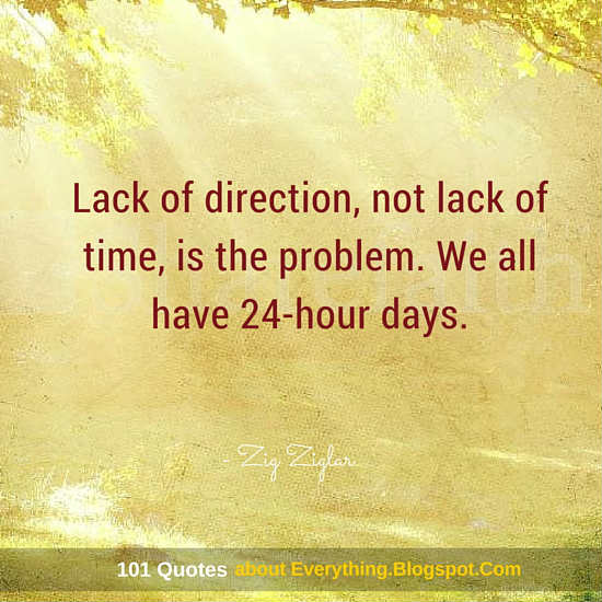 Lack Of Direction Not Lack Of Time Is The Problem We All Have 24