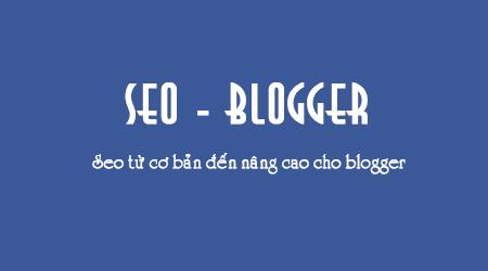 Hướng dẫn tối ưu template blogspot chuẩn seo