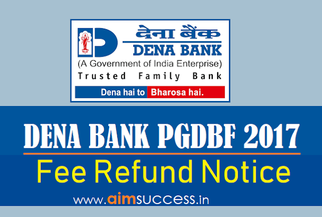 Dena Bank Fee Refund Notice for Bank PO Exam 2017, Check Details!