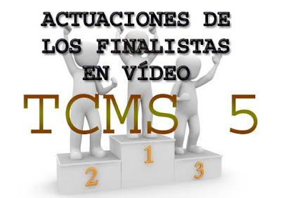 los videos de las actuaciones de la final de TCMS 5