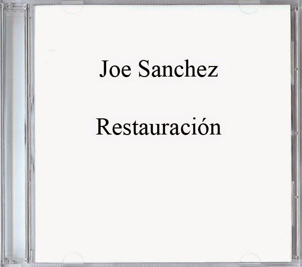 Joe Sanchez-Restauración-