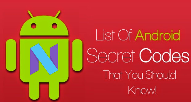 Android Nougat Android N 7.0 32 Secret Codes!: Must Try it Once [Repost]