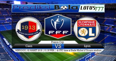 PREDIKSI SKOR  Caen vs Lyon  02 MARET 2018