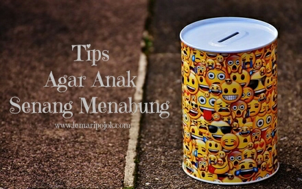 Tips Agar Anak Senang Menabung.