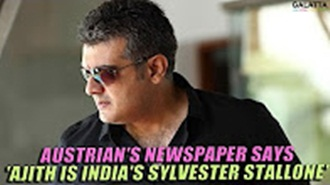 Austrian's newspaper says 'Ajith is India's Sylvester Stallone'