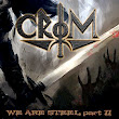 Crom - We Are Steel Part II (Demo 2015)
