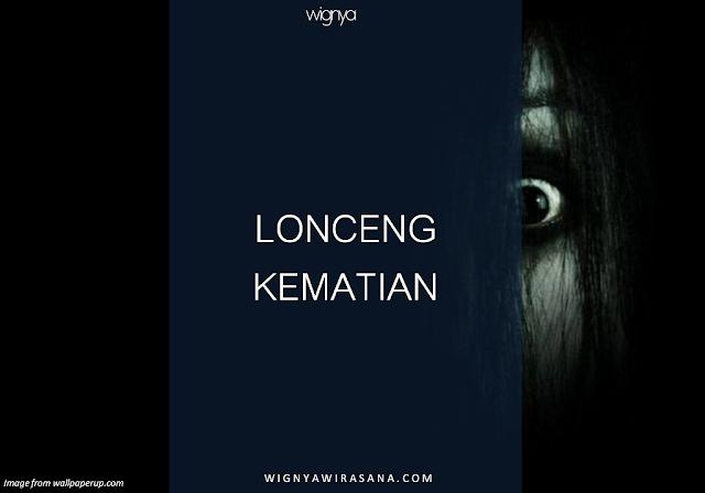 [DONGENG] LONCENG KEMATIAN