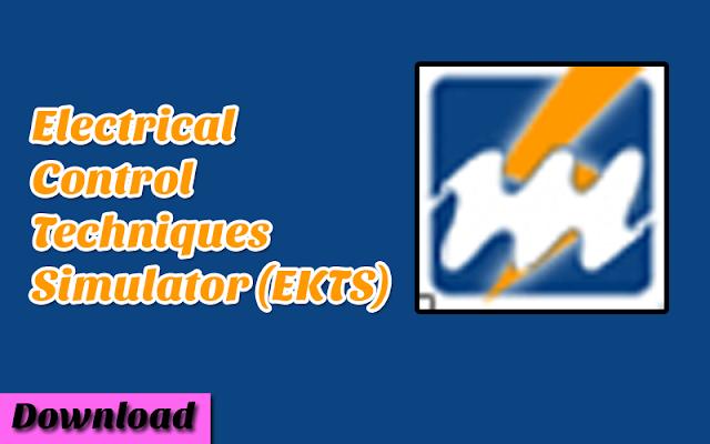 Download Electrical Control Techniques Simulator (EKTS) | Software GRATIS Yang digunakan Untuk Simulasi Rangkain Daya dan Kontrol Listrik