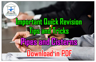 Important Quick Revision Tips and Tricks on Pipes and Cisterns – Download in PDF