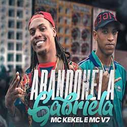 Baixar Abandonei A Gabriela - MC Kekel e MC V7 MP3
